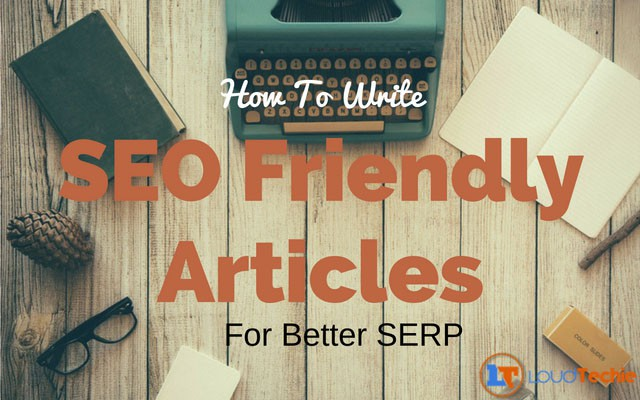How To Write SEO Friendly Articles For Better SERP