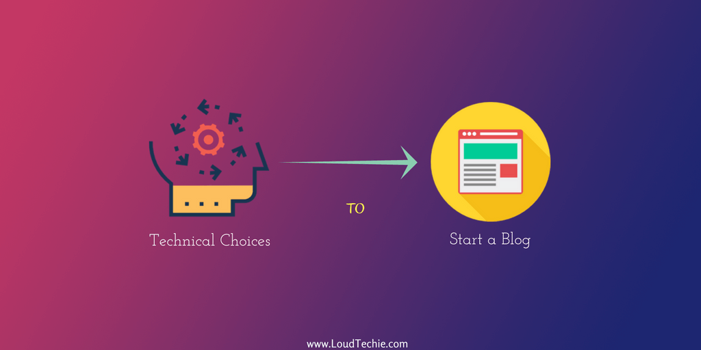 Technical Choices To Make When Starting a Successful Blog
